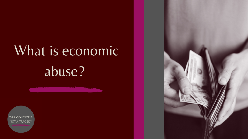 What is economic abuse?