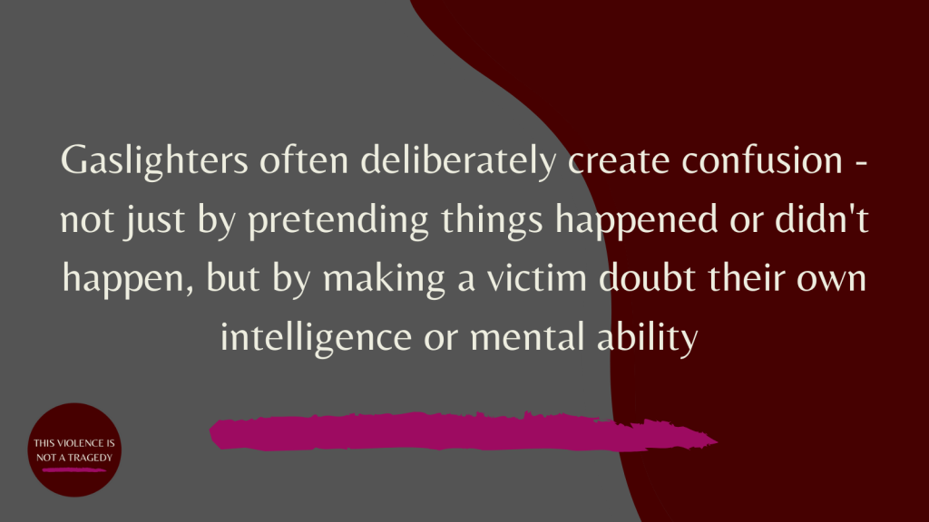 gaslighting and creating confusion