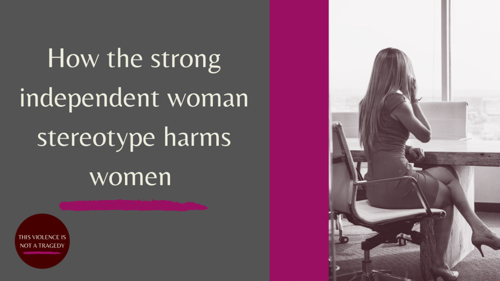 How the strong independent woman stereotype harms women
